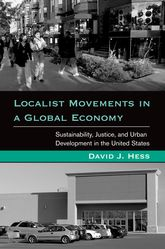 Localist Movements in a Global EconomySustainability, Justice, and Urban Development in the United States
