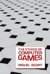 The Ethics of Computer Games$