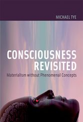 Consciousness RevisitedMaterialism without Phenomenal Concepts