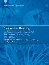 Cognitive BiologyEvolutionary and Developmental Perspectives on Mind, Brain, and Behavior
