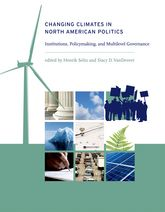 Changing Climates in North American Politics: Institutions, Policymaking, and Multilevel Governance