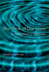 The Time of Our LivesA Critical History of Temporality