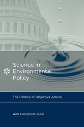Science in Environmental PolicyThe Politics of Objective Advice