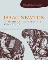 Isaac Newton on Mathematical Certainty and Method$