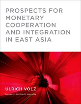 Prospects for Monetary Cooperation and Integration in East Asia$
