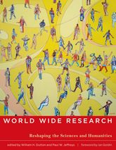 World Wide ResearchReshaping the Sciences and Humanities