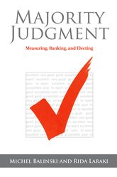 Majority JudgmentMeasuring, Ranking, and Electing$