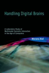 Handling Digital BrainsA Laboratory Study of Multimodal Semiotic Interaction in the Age of Computers