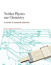 Neither Physics nor Chemistry – A History of Quantum Chemistry - MIT Press Scholarship Online
