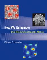 How We RememberBrain Mechanisms of Episodic Memory
