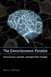 The Consciousness ParadoxConsciousness, Concepts, and Higher-Order Thoughts