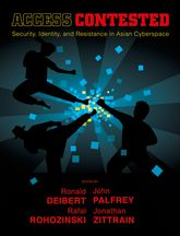 Access Contested – Security, Identity, and Resistance in Asian Cyberspace | MIT Press Scholarship Online