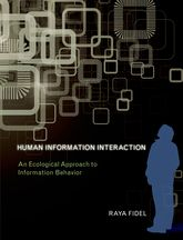 Human Information Interaction – An Ecological Approach to Information Behavior - MIT Press Scholarship Online