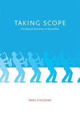 Taking Scope – The Natural Semantics of Quantifiers - MIT Press Scholarship Online