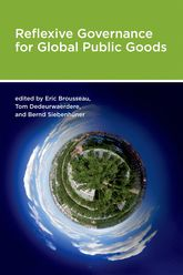 Reflexive Governance for Global Public Goods - MIT Press Scholarship Online