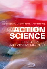 Action Science – Foundations of an Emerging Discipline - MIT Press Scholarship Online