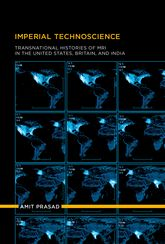 Imperial TechnoscienceTransnational Histories of MRI in the United States, Britain, and India$