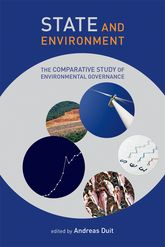 State and EnvironmentThe Comparative Study of Environmental Governance$