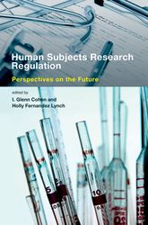 Human Subjects Research Regulation – Perspectives on the Future | MIT Press Scholarship Online