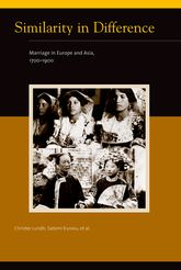 Similarity in DifferenceMarriage in Europe and Asia, 1700-1900$