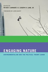 Engaging NatureEnvironmentalism and the Political Theory Canon$