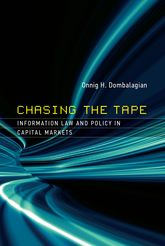 Chasing the Tape – Information Law and Policy in Capital Markets - MIT Press Scholarship Online