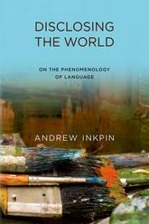 Disclosing the WorldOn the Phenomenology of Language