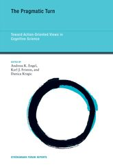 The Pragmatic Turn – Toward Action-Oriented Views in Cognitive Science | MIT Press Scholarship Online