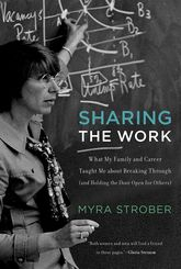 Sharing the Work – What My Family and Career Taught Me about Breaking Through (and Holding the Door Open for Others) - MIT Press Scholarship Online