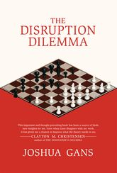 The Disruption Dilemma - MIT Press Scholarship Online