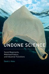 Undone ScienceSocial Movements, Mobilized Publics, and Industrial Transitions