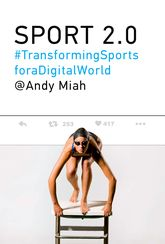 Sport 2.0Transforming Sports for a Digital World
