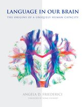 Language in Our BrainThe Origins of a Uniquely Human Capacity