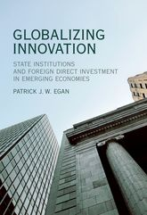 Globalizing InnovationState Institutions and Foreign Direct Investment in Emerging Economies