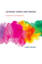 Authors, Users, and PiratesCopyright Law and Subjectivity