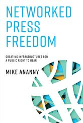 Networked Press Freedom – Creating Infrastructures for a Public Right to Hear - MIT Press Scholarship Online