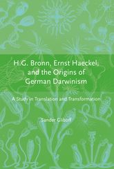 H.G. Bronn, Ernst Haeckel, and the Origins of German DarwinismA Study in Translation and Transformation