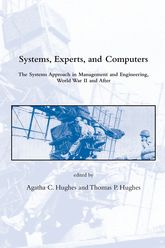 Systems, Experts, and Computers: The Systems Approach in Management and Engineering, World War II and After