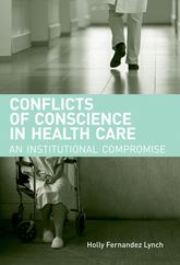 Conflicts of Conscience in Health Care – An Institutional Compromise - MIT Press Scholarship Online