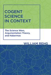 Cogent Science in Context – The Science Wars, Argumentation Theory, and Habermas - MIT Press Scholarship Online