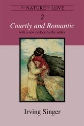 The Nature of LoveCourtly and Romantic