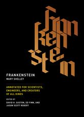 Frankenstein – Annotated for Scientists, Engineers, and Creators of All Kinds - MIT Press Scholarship Online